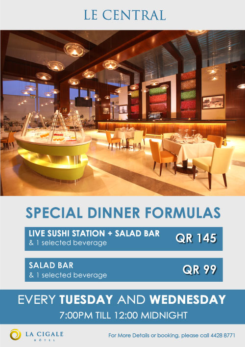 La Cigale Hotel - (not available during Ramadan) Special Dinner Formulas Every Tuesday and Wednesday @ Le Central