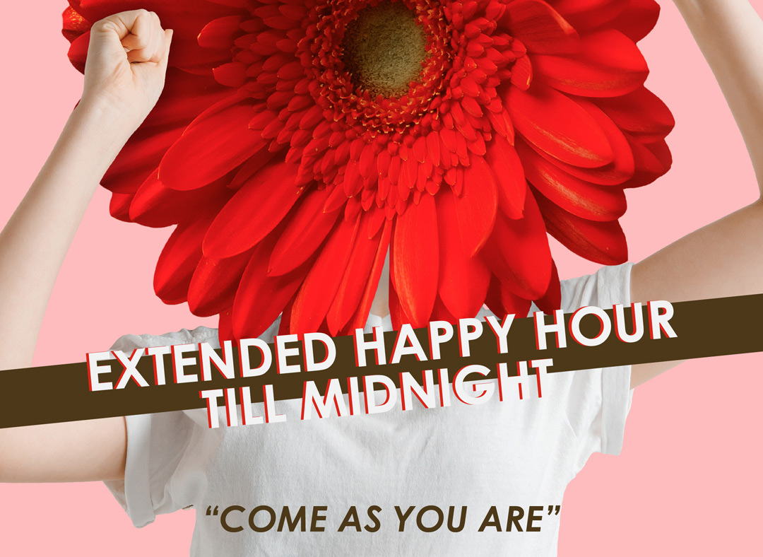 Extended Happy Hour till 12 midnight every Wednesday
